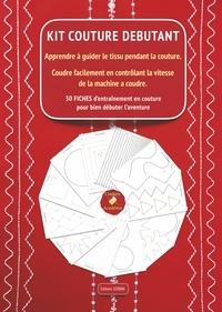 Sviatlana Serbin - Album pratique livre couture débutant : apprendre à guider le tissu pendant la couture - Coudre facilement en contrôlant la vitesse de la machine à coudre.