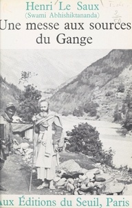 Swami Abhishiktananda et Henri Le Saux - Une messe aux sources du Gange.