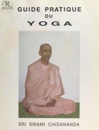 Swâmi Chidânanda - Guide pratique du yoga.