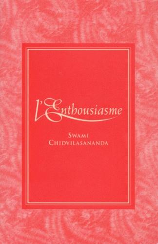 Swami Chidvilasananda - L'enthousiasme.