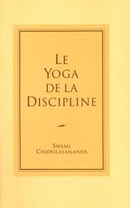 Swami Chidvilasananda - Le yoga de la discipline.