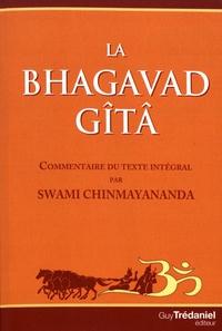 Swami Chinmayananda - La Baghavad Gîtâ.