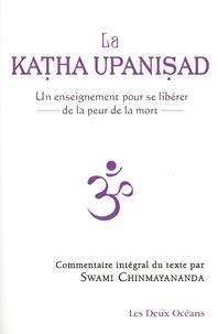 Swami Chinmayananda - La Katha Upanisad - Un enseignement pour se libérer de la peur de la mort.
