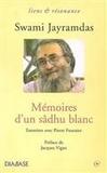 Swami Jayramdas et Pierre Fournier - Mémoires d'un sâdhu blanc : entretien avec Pierre Fournier.