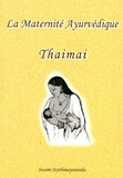 Swami Joythimayananda - La maternité ayurvédique Thaimai.