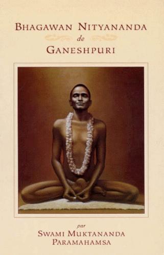 Swami Muktânanda - Bhagawan Nityananda de Ganeshpuri.