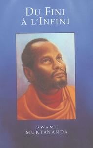 Swami Muktananda - Du Fini à l'Infini.