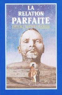 Swami Muktânanda - La relation parfaite - Le Guru et le disciple.
