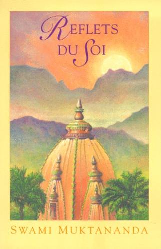 Swami Muktânanda - Reflets du soi - Poèmes sur la vie spirituelle.