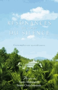 Swâmi Muktânanda - Résonances au coeur du silence - Contemplations quotidiennes.