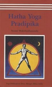 Swami Muktibodhananda - Hatha Yoga Pradipika - Light on Hatha Yoga.
