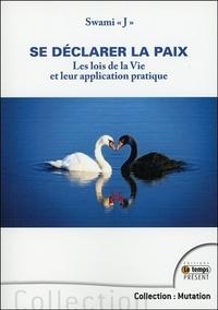 Se déclarer la paix - Les lois de la vie et leur application pratique.pdf