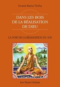 Swami Rama Tirtha - La Voie de la Réalisation du Soi - Dans les bois de la réalisation de Dieu.