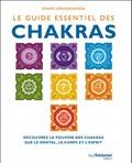 Swami Saradananda - Le guide essentiel des Chakras - Découvrez le pouvoir des chakras sur le mental, le corps et l'esprit.