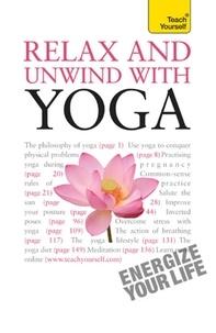 Swami Saradananda - Relax And Unwind With Yoga: Teach Yourself.