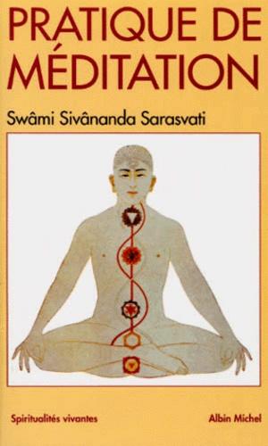 Swami-Sivananda Sarasvati - La Pratique de la méditation.