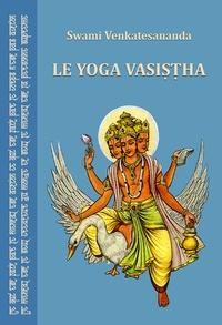 Le yoga Vasistha -  Swami Venkatesananda pdf epub