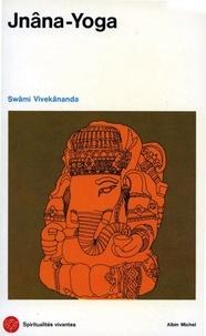Jean Herbert et Swâmi Vivekânanda - Jnâna-Yoga.