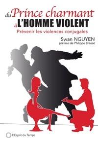Swan Nguyen - Du prince charmant à l'homme violent - Prévenir les violences conjugales.