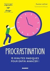 Swana Leitner et Gwendoline Blosse - Procrastination : 15 minutes magiques pour enfin avancer !.