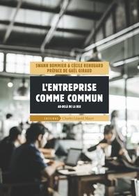 Swann Bommier et Cécile Renouard - L'entreprise comme commun - Au-delà de la RSE.