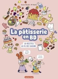 Swann Meralli et Pierre-François Radice - La pâtisserie en BD - 20 recettes au fil des saisons.