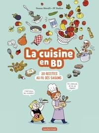 Swann Meralli et Pierre-François Radice - Le cuisine en BD - 20 recettes au fil des saisons.