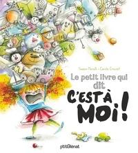 Swann Meralli et Carole Crouzet - Le petit livre qui dit c'est a moi !.