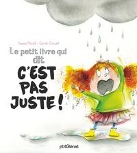 Swann Meralli et Carole Crouzet - Le petit livre qui dit c'est pas juste !.