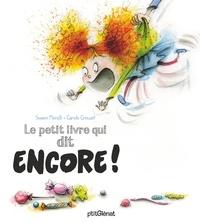 Swann Meralli et Carole Crouzet - Le petit livre qui dit encore !.