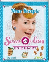 Sweet & Easy - Enie backt - Neue Rezepte.