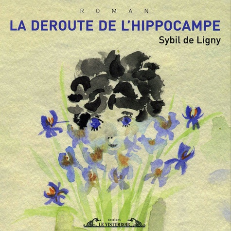 La déroute de l'hippocampe - Sybil de Ligny