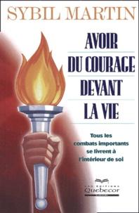 Sybil Martin - Avoir du courage devant la vie.