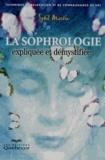 Sybil Martin - La sophrologie expliquée et démystifiée - Technique de relaxation et de connaissance de soi.