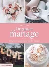 Sybille ALLIOT-FOURNY - Organiser mon mariage - Idées, conseils, astuces pour planifier le jour J !.