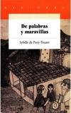 Sybille De Pury-Toumi - De palabras y maravillas - Ensayo sobre la lengua y la cultura de los nahuas, Sierra Norte de Puebla.
