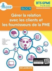 Sybille Geslin et Evelyne Grégoire-Guillemain - Bloc 1 Gérer la relation avec les clients et les fournisseurs de la PME BTS GPME 1re & 2e années.