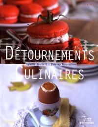 Sybille Joubert et Thierry Roussillon - Détournements culinaires.