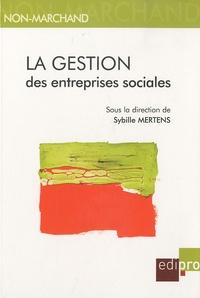 Sybille Mertens - La gestion des entreprises sociales.
