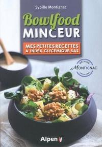 Sybille Montignac - Bowlfood minceur - Mes petites recettes à index glycémique bas.