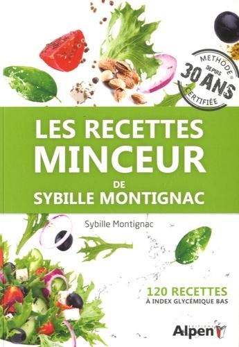Les recettes minceur de Sybille Montignac. 120 recettes à index glycémique bas