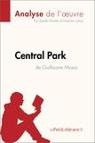 Sybille Mortier et Noémie Lohay - Central Park de Guillaume Musso (Analyse de l'oeuvre) - Comprendre la littérature avec lePetitLittéraire.fr.