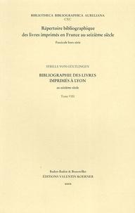 Sybille von Gültlingen - Bibliographie des livres imprimés à Lyon au seizième siècle - Tome 8.
