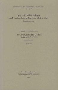 Sybille von Gültlingen - Bibliographie des livres imprimés à Lyon au seizième siècle - Tome 7.