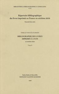 Sybille von Gültlingen - Bibliographie des livres imprimés à Lyon au seizième siècle - Tome 10.