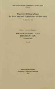 Sybille von Gültlingen - Bibliographie des livres imprimés à Lyon au seizième siècle - Tome 11.