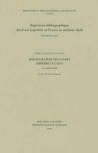 Sybille von Gültlingen - Bibliographie des livres imprimés à Lyon au seizième siècle - Tome 12, Benoît Rigaud.