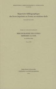 Sybille von Gültlingen - Bibliographie des livres imprimés à Lyon au seizième siècle - Tome 13.