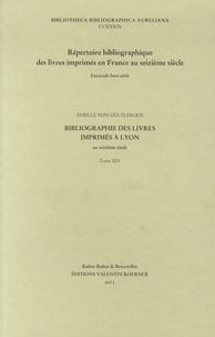 Sybille von Gültlingen - Bibliographie des livres imprimés à Lyon au seizième siècle - Tome 14.