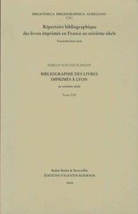 Sybille von Gültlingen - Répertoire bibliographique des livres imprimés à Lyon au seizième siècle - Tome 8.